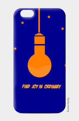 iPhone 6 / 6s, Find Joy In Ordinary iPhone 6 / 6s Case | Shloka Bajaj, - PosterGully