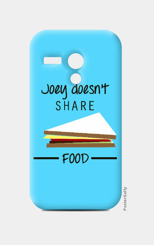 Moto G Cases, Joey Doesn'y Share Food | F.R.I.E.N.D.S Moto G Case | Artist : Sarbani Mookherjee, - PosterGully