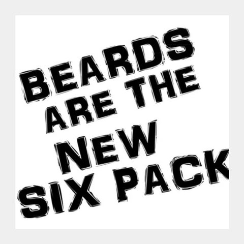 BEARDS ARE THE NEW SIX PACK! Square Art Prints PosterGully Specials