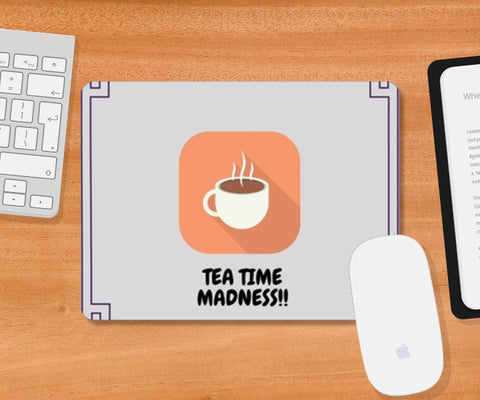Tea Time Madness Mousepad | Artist : Pallavi Rawal