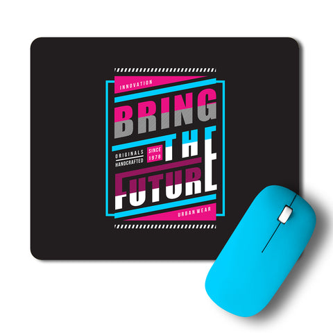 Bring The Future Typography Artwork Mousepad