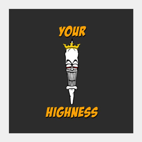 PosterGully Specials, Your Highness Joint Weed Square Art Prints | Artist : Dhruv Khandelwal, - PosterGully