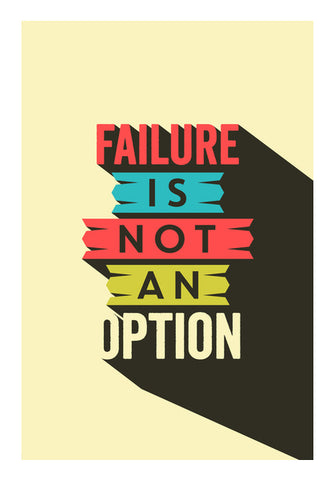Failure Is Not An Option  Wall Art | Artist : Creative DJ
