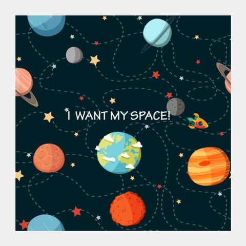 Square Art Prints, I WANT MY SPACE! Square Art Prints | Artist : DISHA BHANOT, - PosterGully