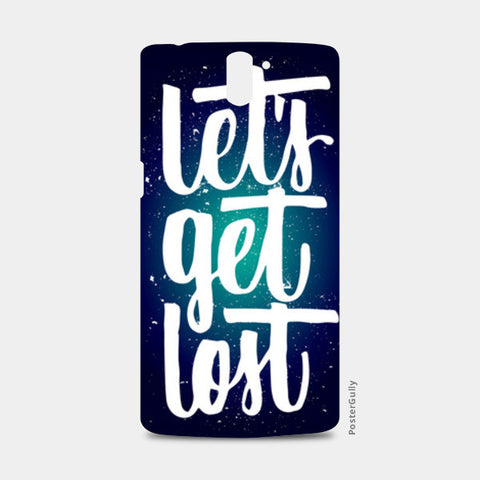 lets get lost One Plus One Cases | Artist : abhijeet sinha