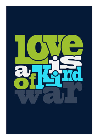 Love Is A Kind Of War Wall Art | Artist : Creative DJ