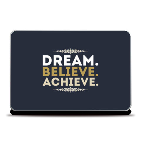 Dream Believe Achieve Laptop Skins | Artist : Designerchennai
