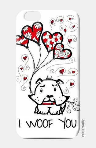 I Woof You iPhone 6/6S Cases | Artist : the unskilled artist