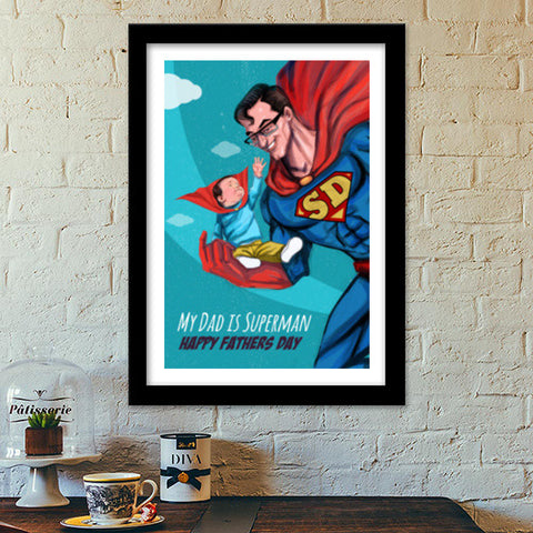 My Dad is Superman - Happy Father's Day Premium Italian Wooden Frames | Artist : Raman Bhardwaj
