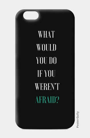 iPhone 6 / 6s, Fearless iPhone 6 / 6s Case | Artist: Vidushi Jain, - PosterGully