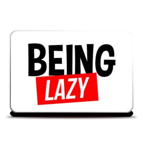 Being Lazy Laptop Skins | Artist : Colour me expressive