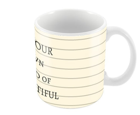 Be your own kind of beautiful Coffee Mugs | Artist : Pallavi Rawal