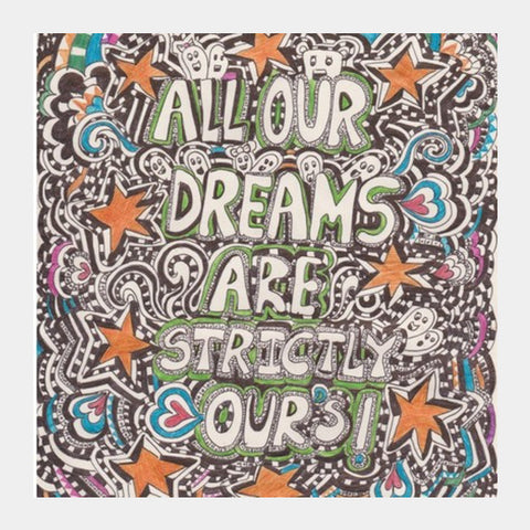 Square Art Prints, All are our dreams are STRICTLy ours Square Art Prints | Artist : Suneera Heloise Mendonsa, - PosterGully