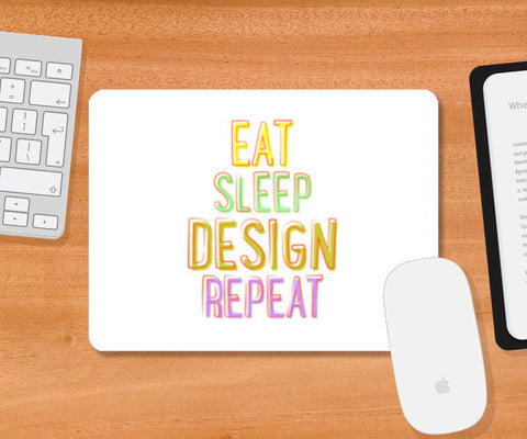 Eat Sleep Design Repeat Mousepad | Artist : Dhruv Narelia