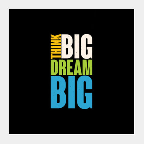 Think Big Dream Big Square Art Prints PosterGully Specials