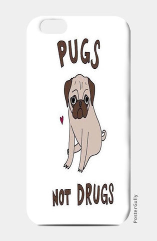 iPhone 6/6S Cases, Pugs Not Drugs  iPhone 6/6S Cases | Artist : Jignesh Waghela, - PosterGully