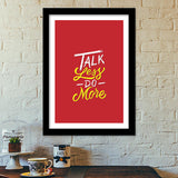 Talk Less Do More Premium Italian Wooden Frames | Artist : Inderpreet Singh
