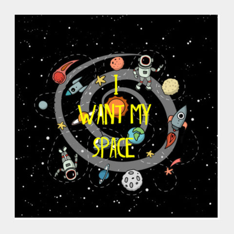 i want my space Square Art Prints | Artist : Manju Nk