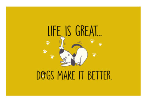 Life Is Great Dogs Make It Better 2 Art PosterGully Specials