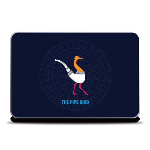 THE PIPE BIRD Laptop Skins | Artist : Satish Moladiya