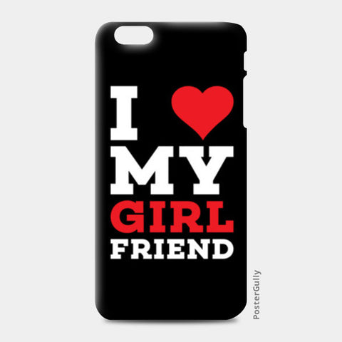 I love my girl friend iPhone 6 Plus/6S Plus Cases | Artist : Designerchennai