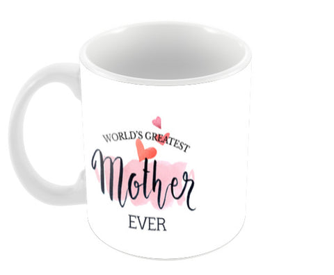 World's Greatest Mother Ever Coffee Mugs | Artist : Creative DJ