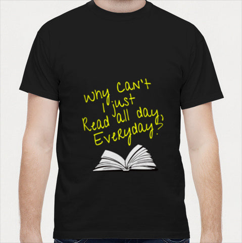 Why Can't I Just Read All Day? Men T Shirts | Artist : Kaushal Faujdar