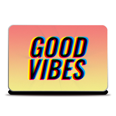 Good Vibes  Laptop Skins | Artist : Scatterred Partikles