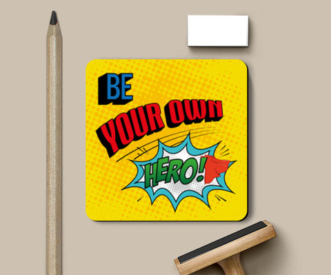 Coasters, Be Your Own Hero Coaster | Artist: Kshitija Tagde, - PosterGully