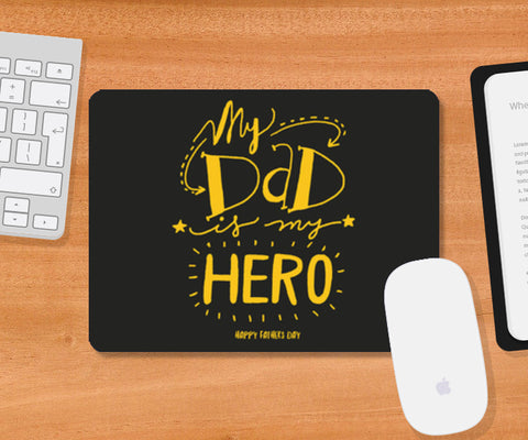 My Dad Is My Hero | #Father's Day Special  Mousepad | Artist : Creative DJ