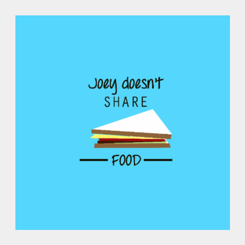 Square Art Prints, Joey Doesn'y Share Food | F.R.I.E.N.D.S Square Art | Artist : Sarbani Mookherjee, - PosterGully