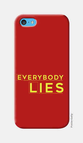 Everybody Lies iPhone 5c Cases | Artist : Kaushal Faujdar