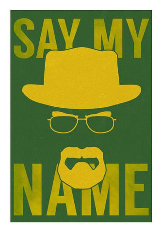 PosterGully Specials, Breaking Bad | Say My Name Wall Art | Artist : Gub Gub, - PosterGully
