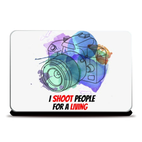 Laptop Skins, I shoot People for Living Laptop Skins | Artist : Pranit Jaiswal, - PosterGully