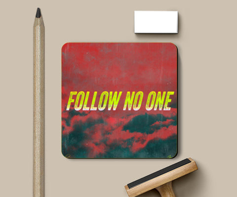Coasters, Follow No One by Yellow Coasters | Artist : Jax D, - PosterGully