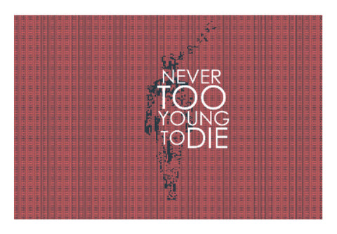 Wall Art, Never too young to DIE Wall Art | Artist:Jaiwant Pradhan, - PosterGully