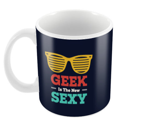 Geek Is The New Sexy Coffee Mugs | Artist : Designerchennai