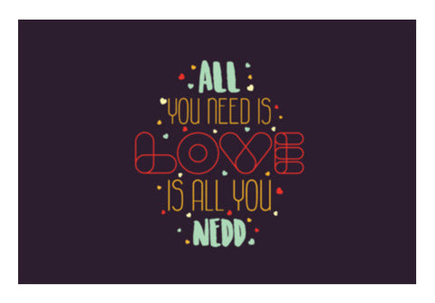 All You Need Is Love Is All You Need Art PosterGully Specials