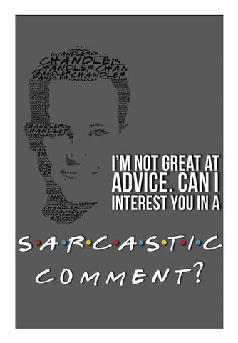 PosterGully Specials, Friends | Chandler Bing | Quote Wall Art | Artist : Dhruv Khandelwal, - PosterGully
