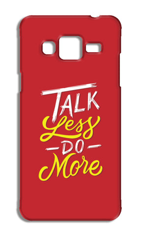 Talk Less Do More Samsung Galaxy J3 2016 Cases | Artist : Inderpreet Singh