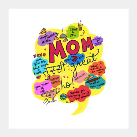 Mom Tussi Great ho  Square Art Prints | Artist : Sonal Bhargava