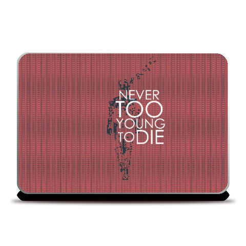 Laptop Skins, Never too young to DIE Laptop Skin | Artist:Jaiwant Pradhan, - PosterGully