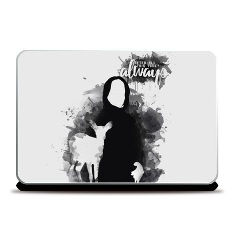 Harry Potter - Snape Always quote Laptop Skins | Artist : Naeema Rezmin