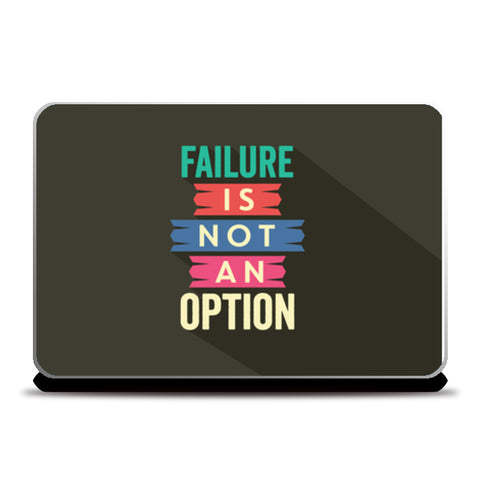 Failure Is Not An Option  Laptop Skins | Artist : Creative DJ