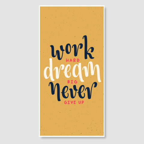 Work Hard Dream Big Never Give Up Door Poster | Artist : Inderpreet Singh