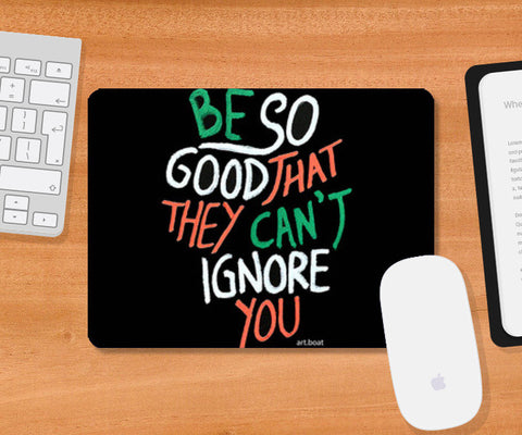 Mousepad, Be So Good Mousepad | Artist : Vanya Verma, - PosterGully