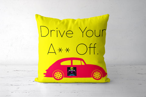 Drive Your Ass Off Cushion Cover | Artist: Sukhmani Kaur
