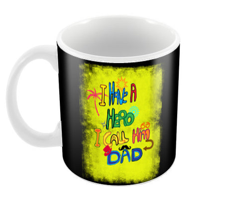 My Dad My Hero!! Coffee Mugs | Artist : Design_Dazzlers