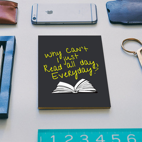 Why Can't I Just Read All Day? Notebook | Artist : Kaushal Faujdar