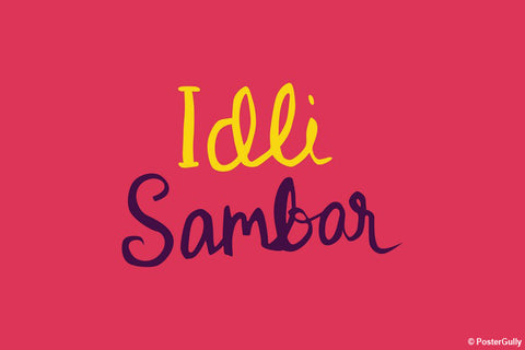 Brand New Designs, Idli Sambar Food Artwork, - PosterGully - 1